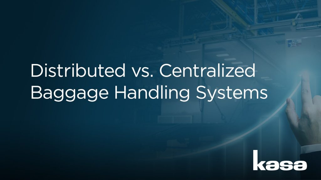 Distributed vs. Centralized Baggage Handling Systems
