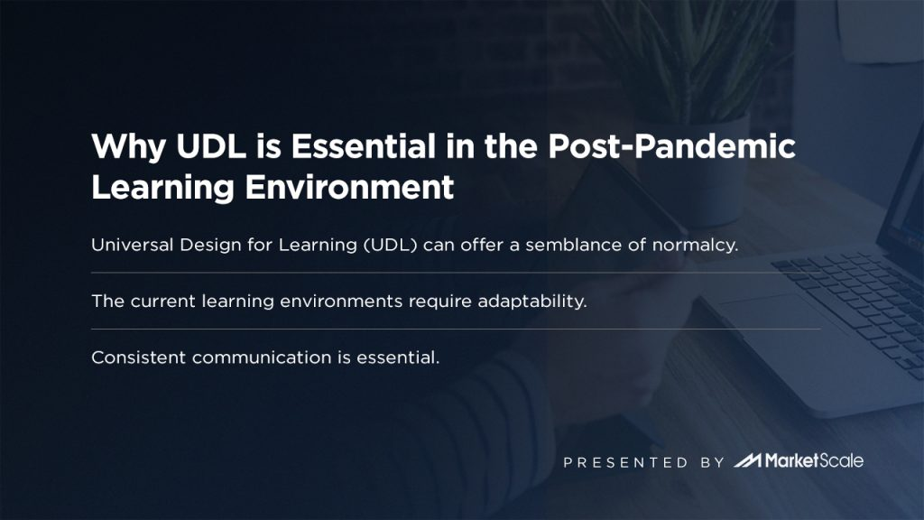 Why UDL is Essential in the Post-Pandemic Learning Environment