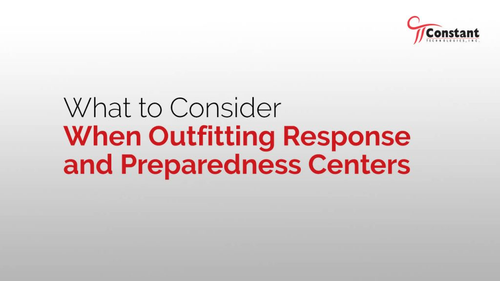 What to Consider When Outfitting Response and Preparedness Centers
