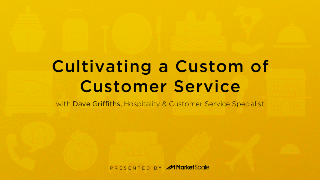 How to Cultivate A Custom of Customer Service with Instructor Dave Griffiths