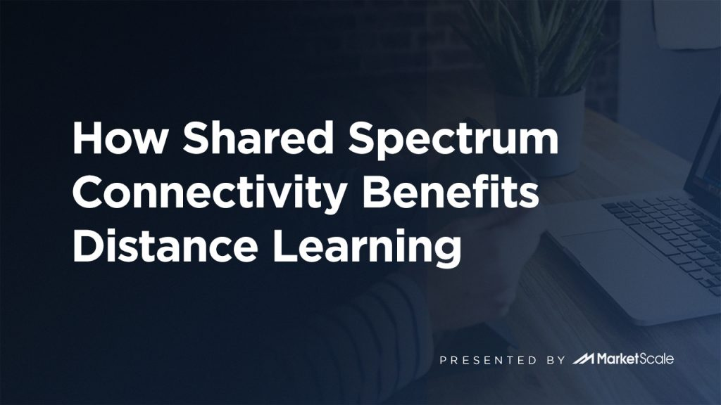 How Shared Spectrum Connectivity Benefits Distance Learning
