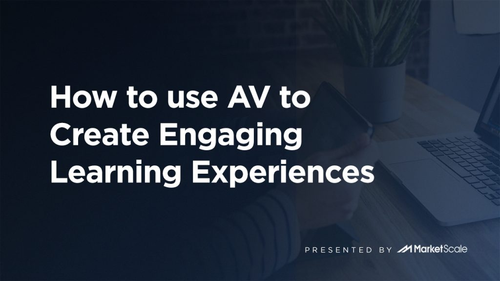How to use AV to Create Engaging Learning Experiences