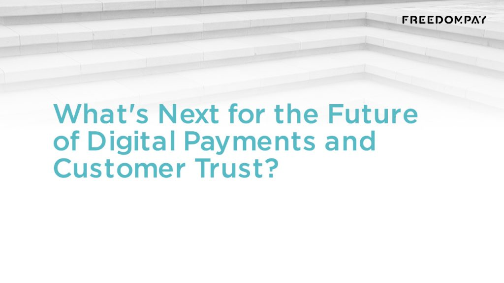 What's Next for the Future of Digital Payments and Customer Trust?