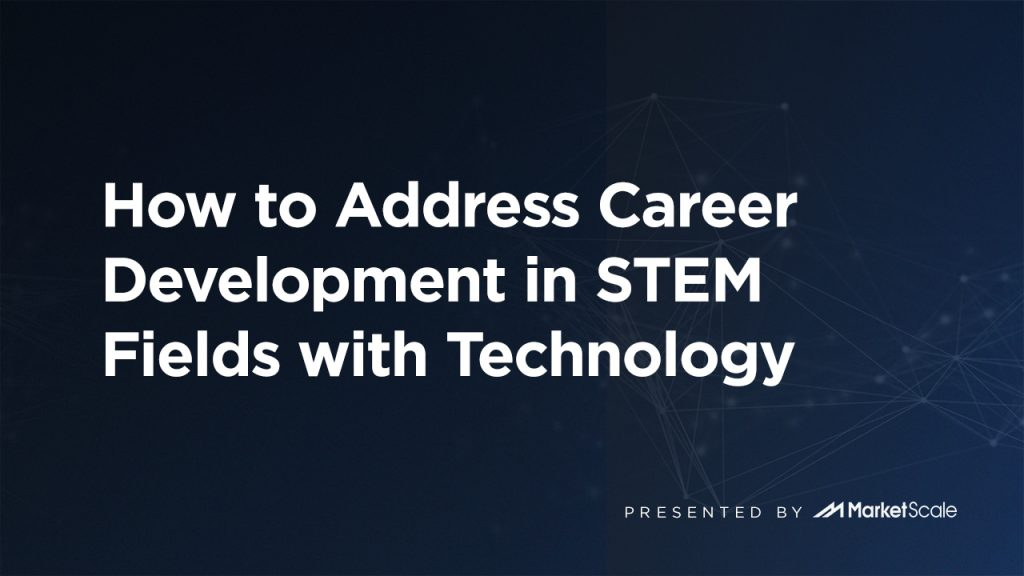 How to Address Career Development in STEM Fields with Technology