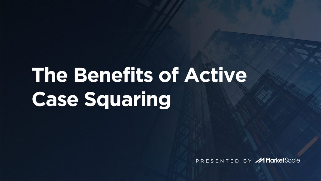 The Benefits of Active Case Squaring