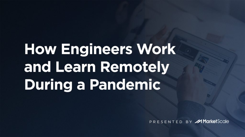 How Engineers Work and Learn Remotely During a Pandemic