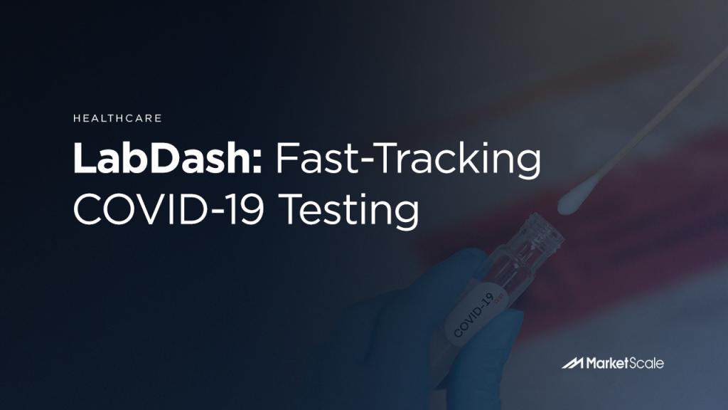 LabDash: Fast-Tracking COVID-19 Testing