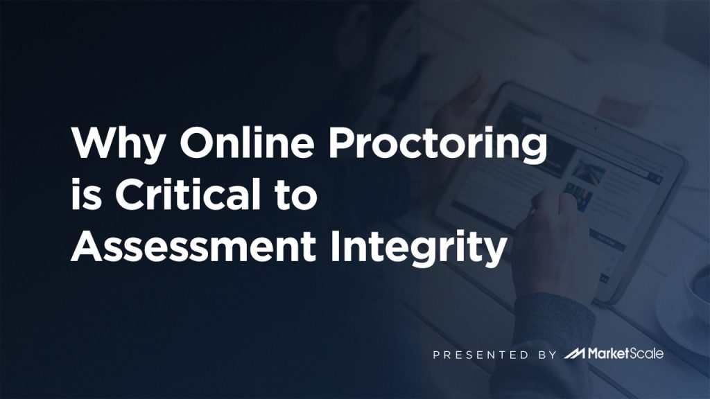 Why Online Proctoring is Critical to Assessment Integrity