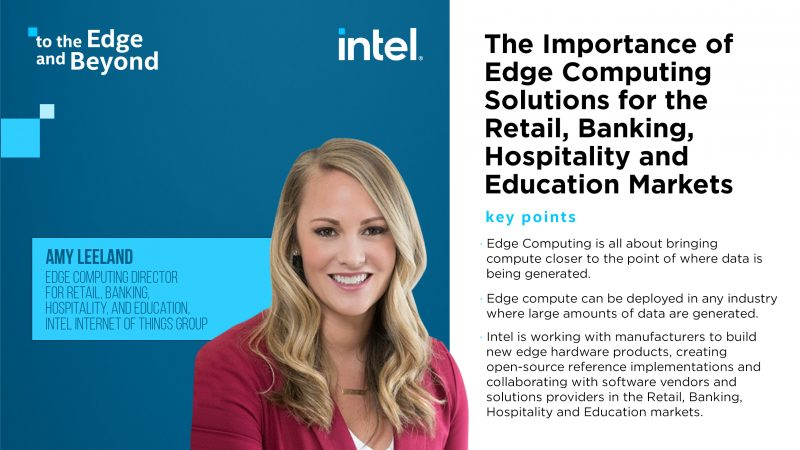 To the Edge and Beyond: The Importance of Edge Computing Solutions for the Retail, Banking, Hospitality and Education Markets